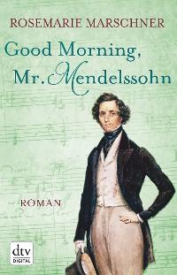 Cover Good Morning, Mr. Mendelssohn