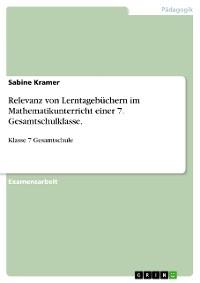 Cover Relevanz von Lerntagebüchern im Mathematikunterricht einer 7. Gesamtschulklasse.