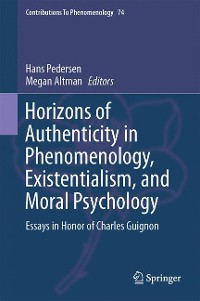 Cover Horizons of Authenticity in Phenomenology, Existentialism, and Moral Psychology