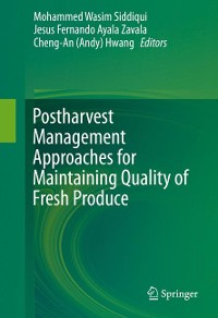Cover Postharvest Management Approaches for Maintaining Quality of Fresh Produce