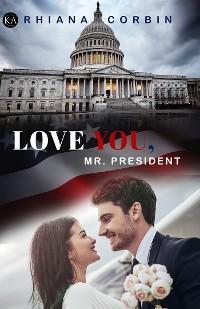 Cover Love you, Mr. President