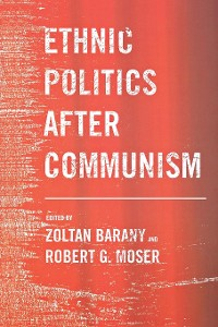 Cover Ethnic Politics after Communism
