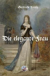 Cover Die elegante Frau