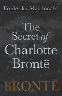 Cover The Secret of Charlotte Brontë