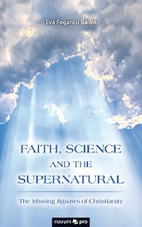 Cover FAITH, SCIENCE AND THE SUPERNATURAL