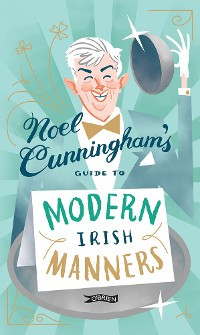 Cover Noel Cunningham's Guide to Modern Irish Manners