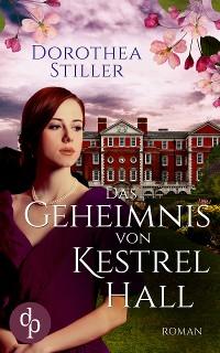 Cover Das Geheimnis von Kestrel Hall (Historisch, Liebesroman)