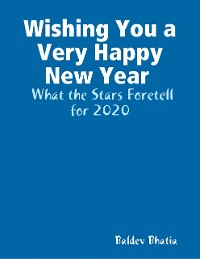 Cover Wishing You a Very Happy New Year  -  What the Stars Foretell  for 2020