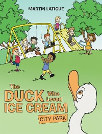 Cover The Duck That Love Ice Cream