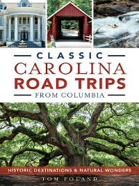 Cover Classic Carolina Road Trips from Columbia