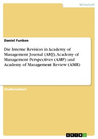 Cover Die Interne Revision in Academy of Management Journal (AMJ), Academy of Management Perspectives (AMP) und  Academy of Management Review (AMR)