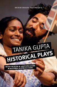 Cover Tanika Gupta: Historical Plays