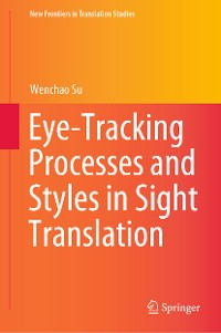 Cover Eye-Tracking Processes and Styles in Sight Translation