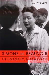 Cover Simone de Beauvoir, Philosophy, and Feminism