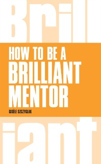 Cover How to be a Brilliant Mentor