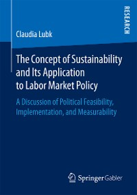 Cover The Concept of Sustainability and Its Application to Labor Market Policy