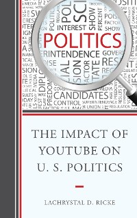 Cover The Impact of YouTube on U.S. Politics