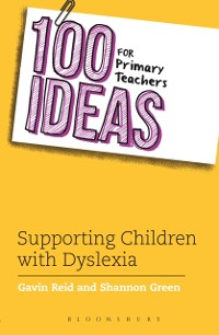 Cover 100 Ideas for Primary Teachers: Supporting Children with Dyslexia