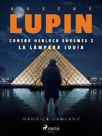 Cover Arsène Lupin contra Herlock Sholmès 2. La lámpara judía