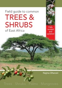 Cover Field Guide to Common Trees & Shrubs of East Africa