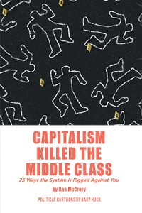 Cover Capitalism Killed the Middle Class