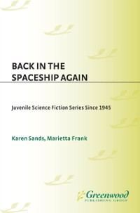 Cover Back in the Spaceship Again: Juvenile Science Fiction Series Since 1945