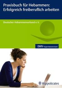 Cover Praxisbuch für Hebammen: Erfolgreich freiberuflich arbeiten