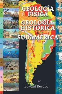 Cover Geología Física Y Geología Histórica De Sudamérica