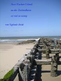 Cover Zwei Wochen Urlaub an der Küste von Zeeland