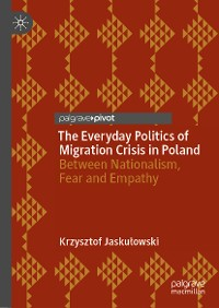 Cover The Everyday Politics of Migration Crisis in Poland
