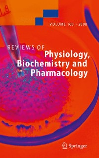 Cover Reviews of Physiology, Biochemistry and Pharmacology 160