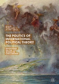 Cover The Politics of International Political Theory