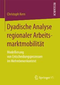 Cover Dyadische Analyse regionaler Arbeitsmarktmobilität