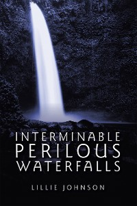 Cover Interminable Perilous Waterfalls