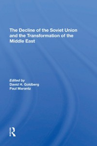 Cover Decline Of The Soviet Union And The Transformation Of The Middle East