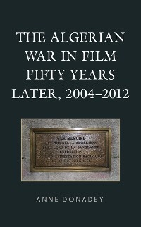 Cover The Algerian War in Film Fifty Years Later, 2004–2012