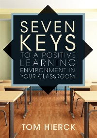 Cover Seven Keys to a Positive Learning Environment in Your Classroom