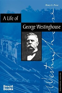 Cover A Life of George Westinghouse