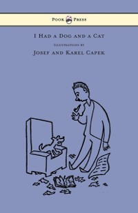 Cover I Had a Dog and a Cat - Pictures Drawn by Josef and Karel Capek