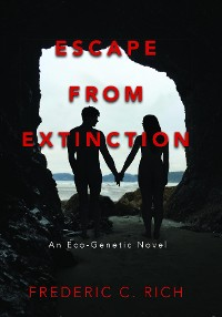 Cover Escape From Extinction, An Eco-Genetic Novel