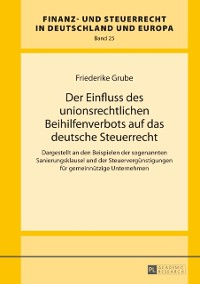 Cover Der Einfluss des unionsrechtlichen Beihilfenverbots auf das deutsche Steuerrecht