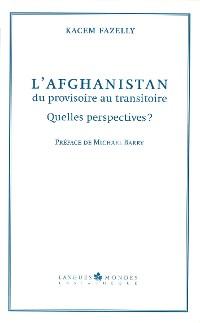 Cover L'Afghanistan, du provisoire au transitoire