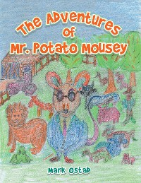 Cover The Adventures of Mr. Potato Mousey