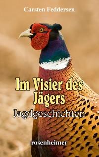 Cover Im Visier des Jägers - Jagdgeschichten