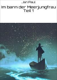 Cover Im bann der Meerjungfrau Teil 1