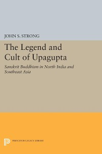 Cover The Legend and Cult of Upagupta