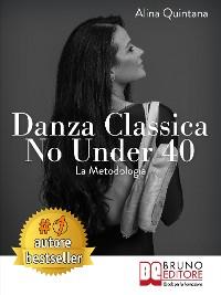 Cover Danza Classica No Under 40