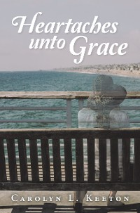 Cover Heartaches Unto Grace