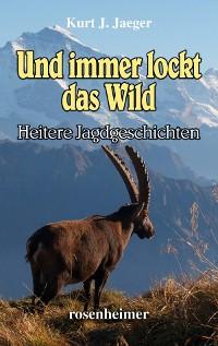 Cover Und immer lockt das Wild - Heitere Jagdgeschichten