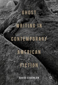 Cover Ghost Writing in Contemporary American Fiction